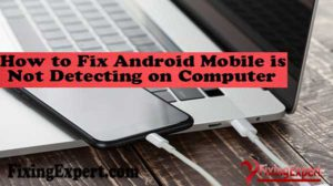 How-to-Fix-Android-Mobile-is-Not-Detecting-on-Windows-Computer