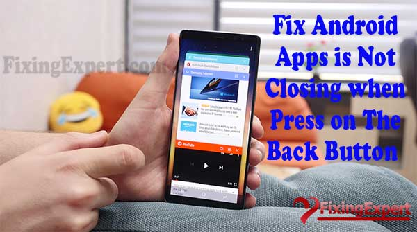 How-to-Fix-Android-Apps-is-Not-Closing-when-Press-on-The-Back-Button