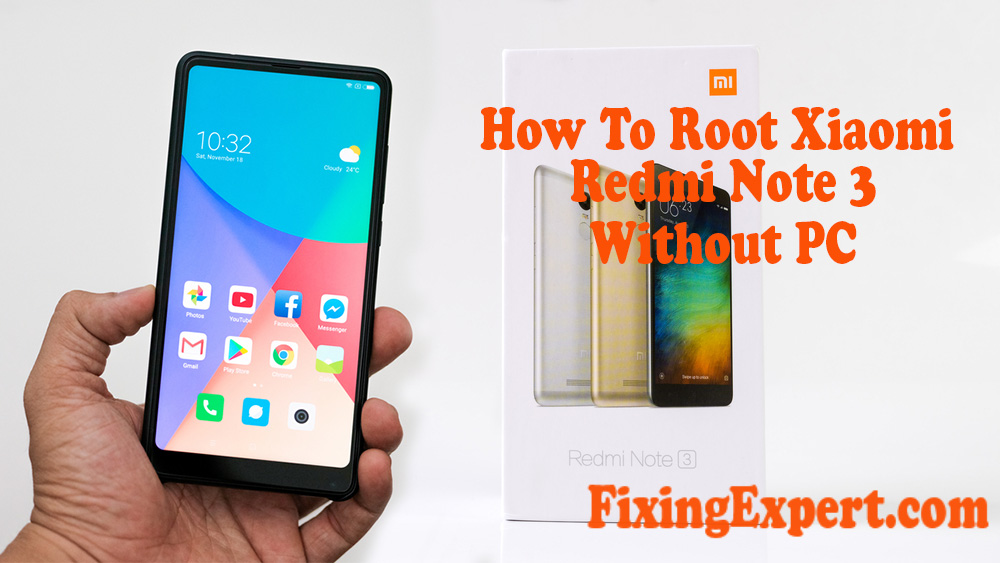 How to Root Xiaomi Redmi Note 3 Without PC